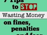 7 Tips to stop wasting money on fines, penalties andfees